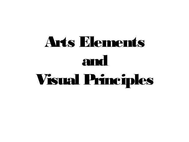 Arts Elements       andVisual Principles
