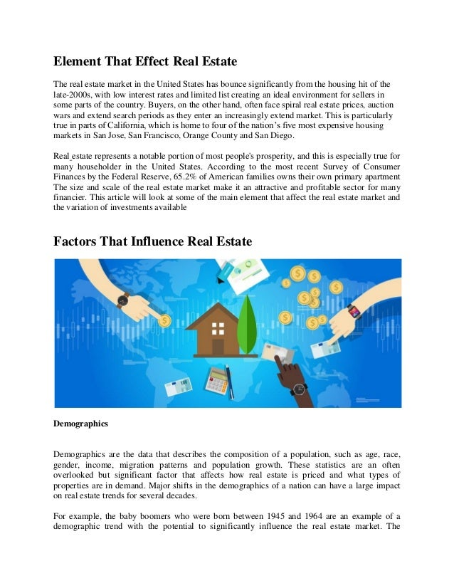 Element That Effect Real Estate The real estate market in the United States has bounce significantly from the housing hit ...