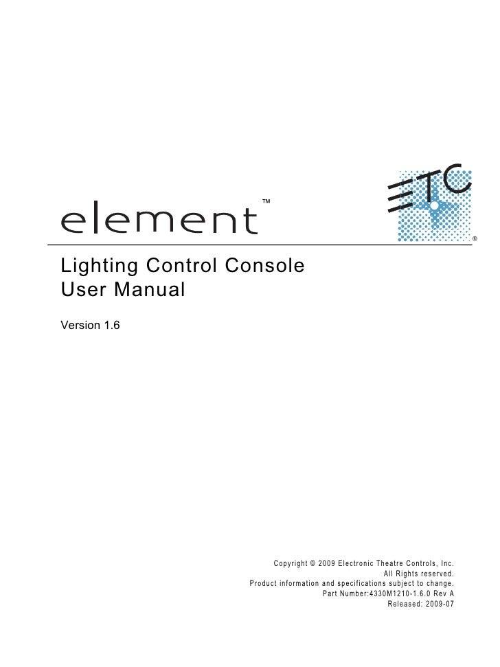 ™     Lighting Control Console User Manual Version 1.6                                  C o p y r i g h t © 2 0 0 9 E le c...