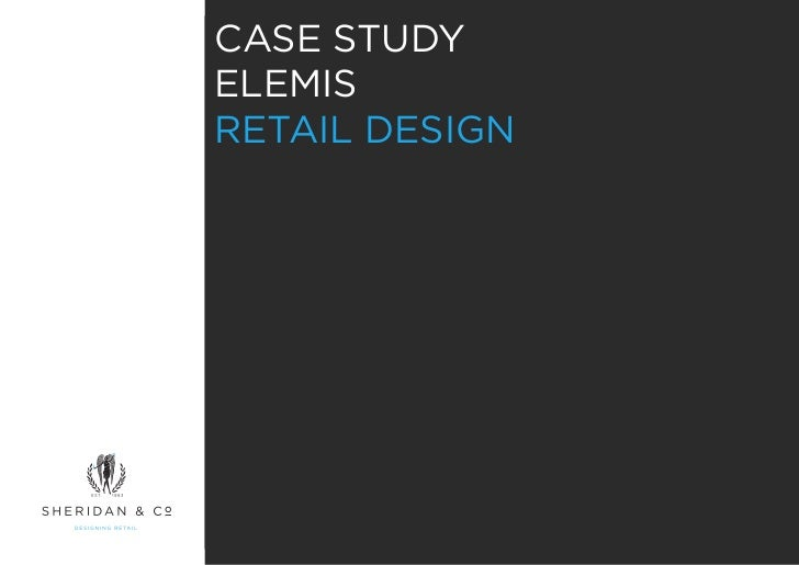 CASE STUDYELEMISRETAIL DESIGN