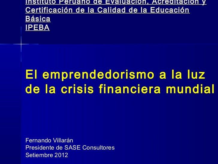 Instituto Peruano de Evaluación, Acreditación yCertificación de la Calidad de la EducaciónBásicaIPEBAEl emprendedorismo a ...