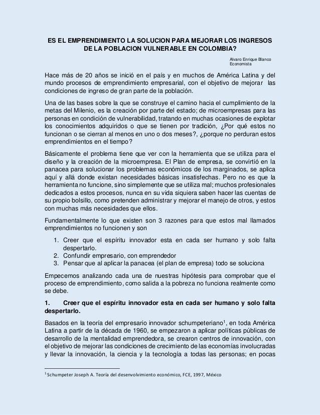 ES EL EMPRENDIMIENTO LA SOLUCION PARA MEJORAR LOS INGRESOS  DE LA POBLACION VULNERABLE EN COLOMBIA?  Alvaro Enrique Blanco...