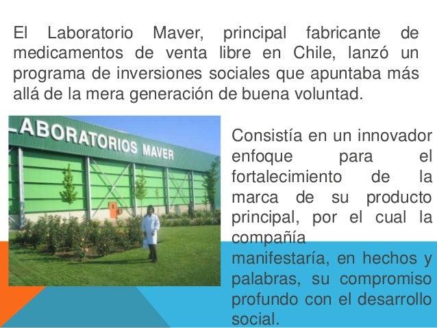 El Laboratorio Maver, principal fabricante demedicamentos de venta libre en Chile, lanzó unprograma de inversiones sociale...