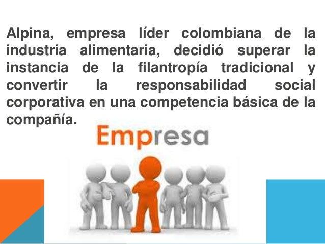 Alpina, empresa líder colombiana de laindustria alimentaria, decidió superar lainstancia de la filantropía tradicional yco...