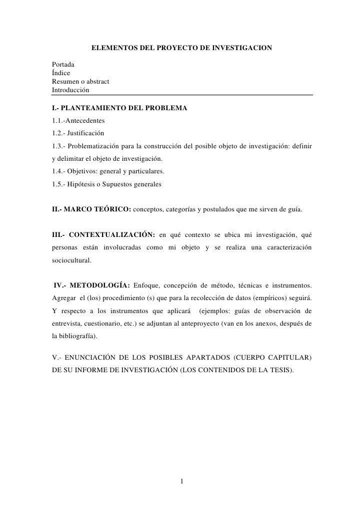 ELEMENTOS DEL PROYECTO DE INVESTIGACION  Portada Índice Resumen o abstract Introducción  I.- PLANTEAMIENTO DEL PROBLEMA 1....