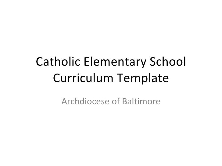 Catholic Elementary School Curriculum Template Archdiocese of Baltimore