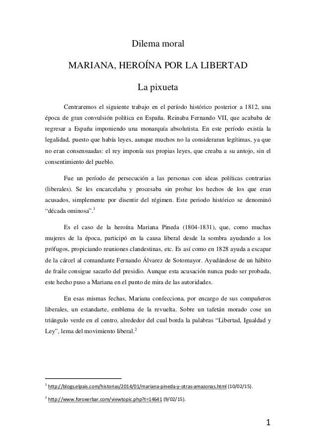 1 Dilema moral MARIANA, HEROÍNA POR LA LIBERTAD La pixueta Centraremos el siguiente trabajo en el período histórico post...