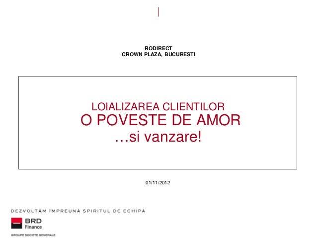 RODIRECT CROWN PLAZA, BUCURESTI  LOIALIZAREA CLIENTILOR  O POVESTE DE AMOR …si vanzare! 01/11/2012