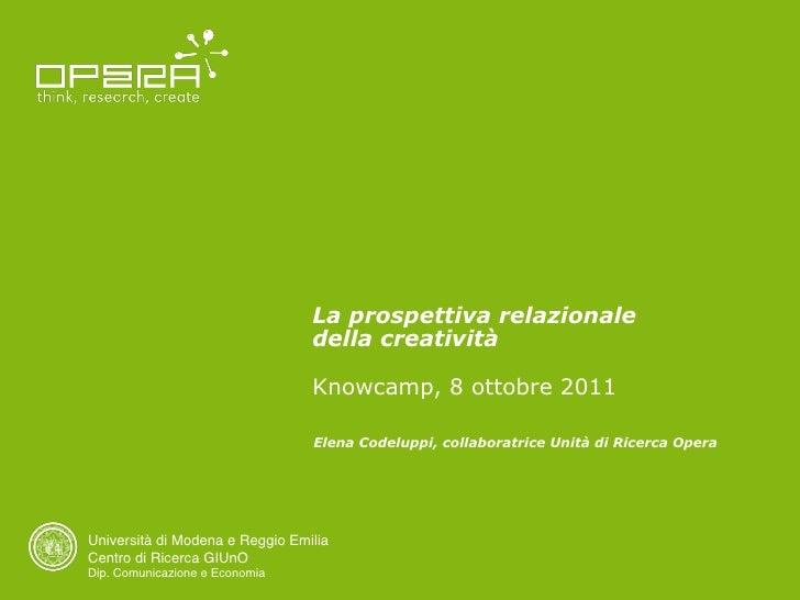 La prospettiva relazionale                                 della creatività                                 Knowcamp, 8 ot...