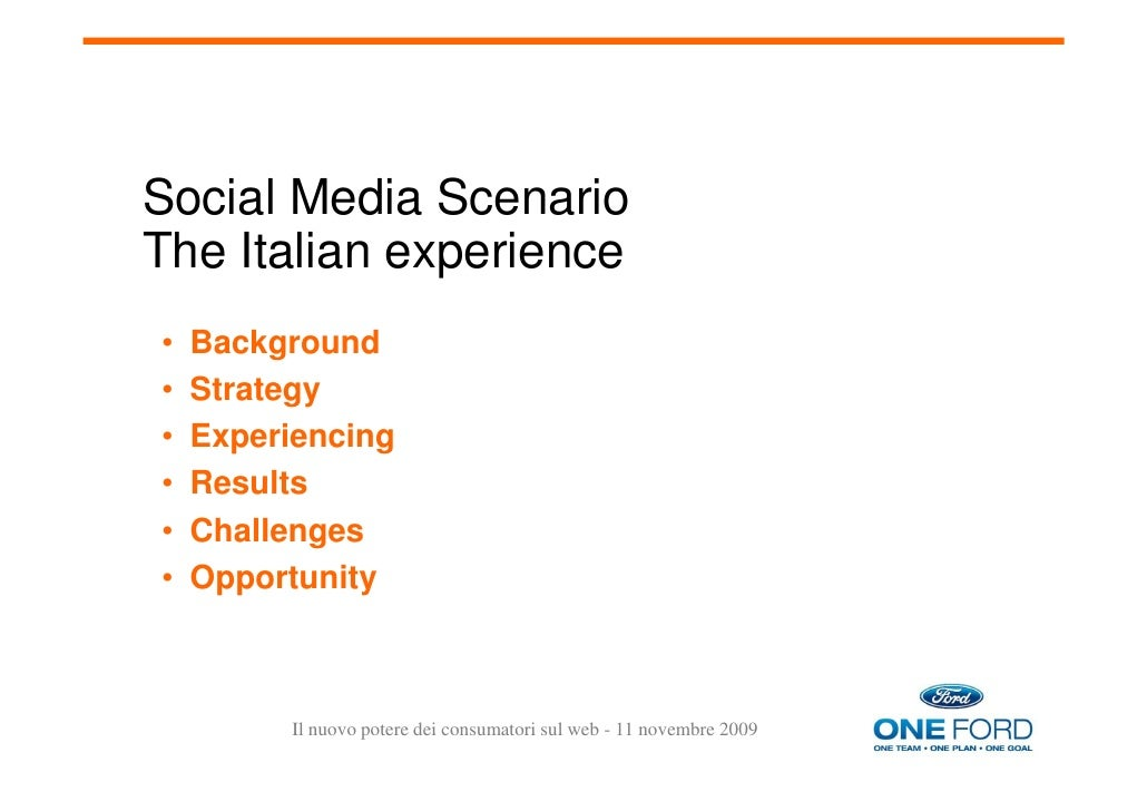 Social Media Scenario The Italian experience •   Background •   Strategy •   Experiencing •   Results •   Challenges •   O...