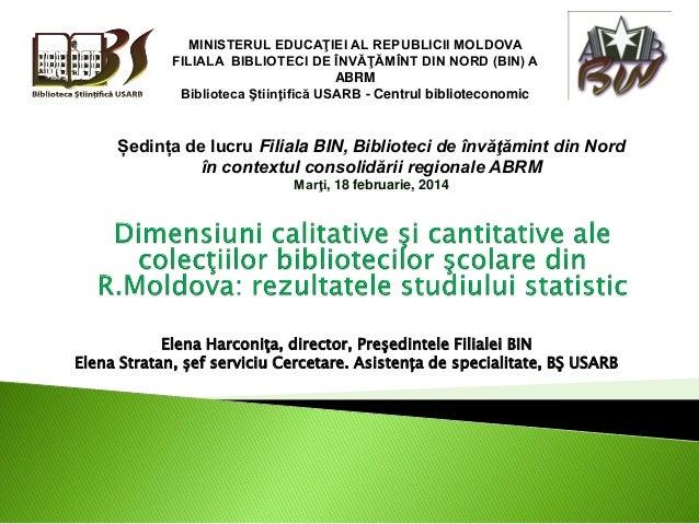 MINISTERUL EDUCAŢIEI AL REPUBLICII MOLDOVA FILIALA BIBLIOTECI DE ÎNVĂŢĂMÎNT DIN NORD (BIN) A ABRM Biblioteca Ştiinţifică U...
