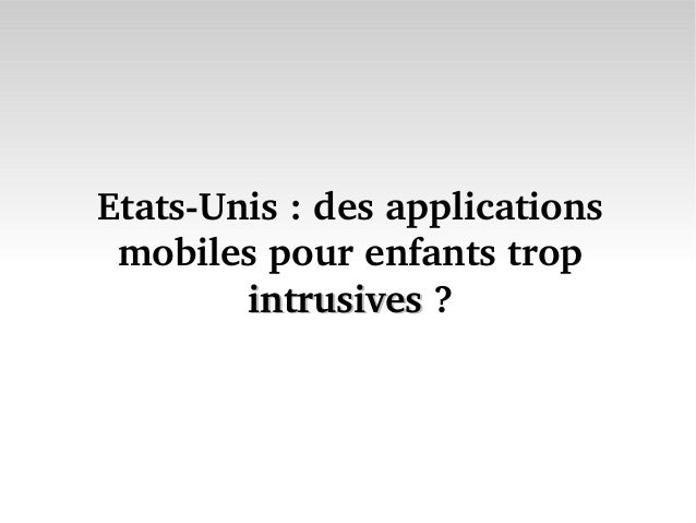 Etats­Unis : des applications  mobiles pour enfants trop         intrusives ?        intrusives
