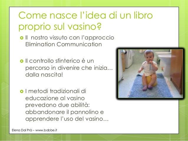 """""""Via il pannolino!"""" di Elena Dal Prà Slide 2"""