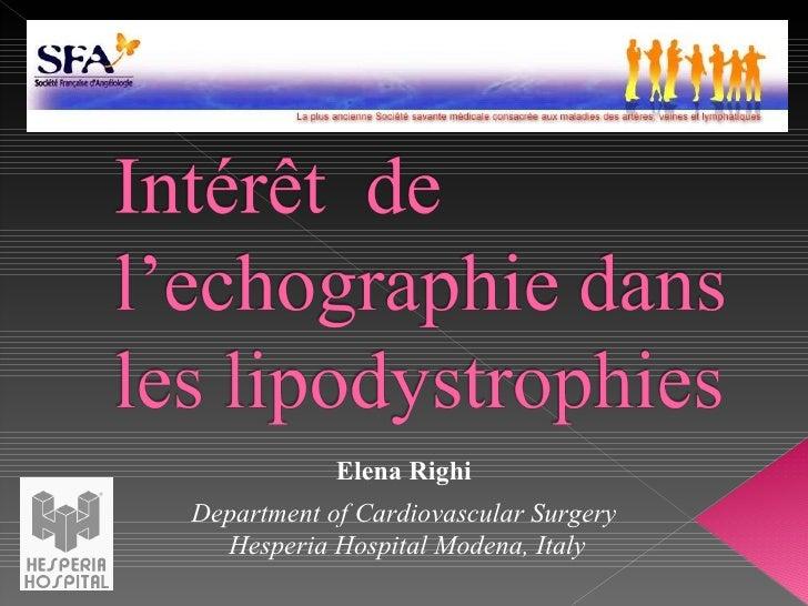 Department of Cardiovascular Surgery Hesperia Hospital Modena, Italy Elena Righi