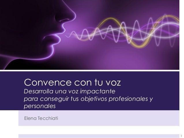 Elena Tecchiati 2 Convence con tu voz Desarrolla una voz impactante para conseguir tus objetivos profesionales y personales