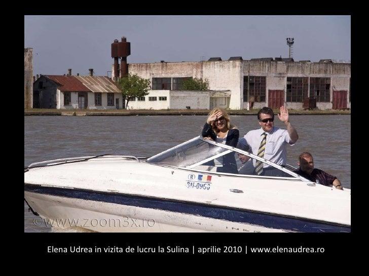 Elena Udrea in vizita de lucru la Sulina | aprilie 2010 | www.elenaudrea.ro <br />