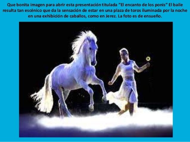 """Que bonita imagen para abrir esta presentación titulada """"El encanto de los ponis"""" El baile resulta tan escénico que da la ..."""