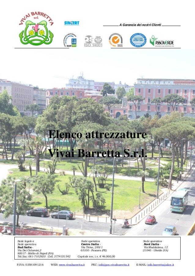 A Garanzia dei nostri Clienti P.IVA: 03581091216 WEB: www.vivaibarretta.it PEC: info@pec.vivaibarretta.it E-MAIL: info.bar...