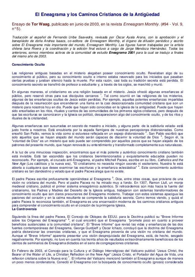 El Eneagrama y los Caminos Cristianos de la Antigüedad Ensayo de Tor Waag, publicado en junio de 2003, en la revista Ennea...