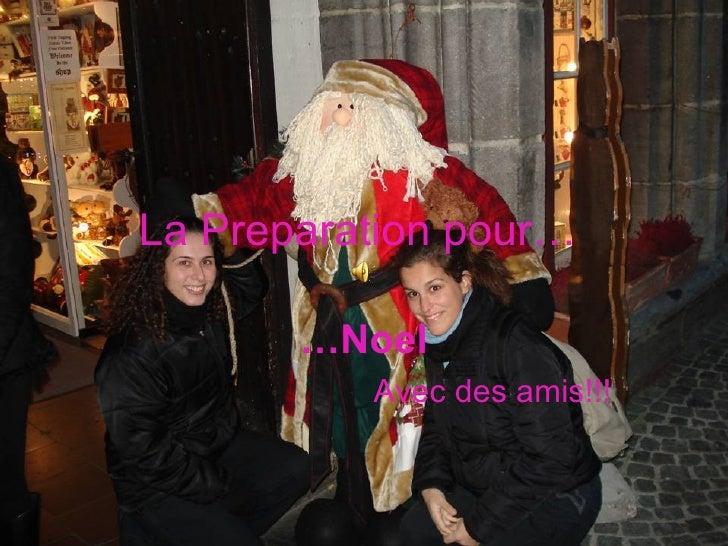 La Preparation pour…   … Noel Avec des amis!!!