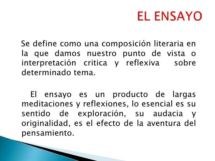 Se define como una composición literaria enla que damos nuestro punto de vista ointerpretación critica y reflexiva   sobre...