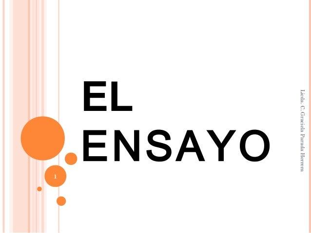 EL ENSAYO Licda.C.GracielaParadaHerrera 1