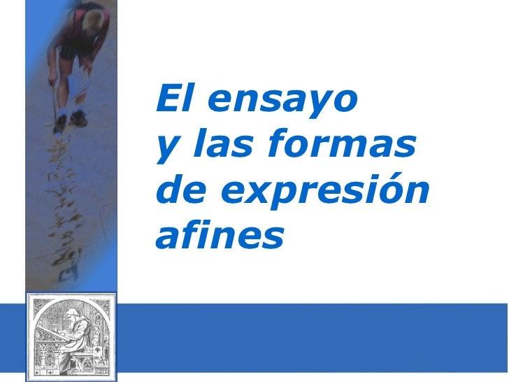 El ensayo  y las formas  de expresión afines