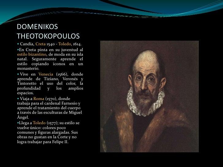 DOMENIKOS THEOTOKOPOULOS<br /><ul><li> Candía, Creta 1540 - Toledo, 1614.