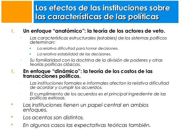 """Los efectos de las instituciones sobre las características de las políticas Un enfoque """"anatómico"""": la teoría de los actor..."""