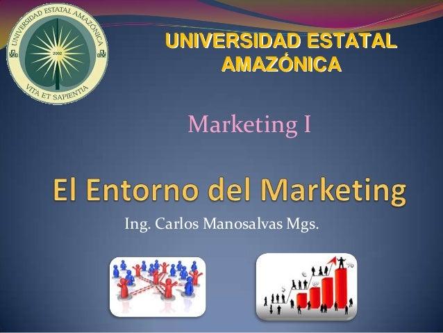 UNIVERSIDAD ESTATAL          AMAZÓNICA        Marketing IIng. Carlos Manosalvas Mgs.