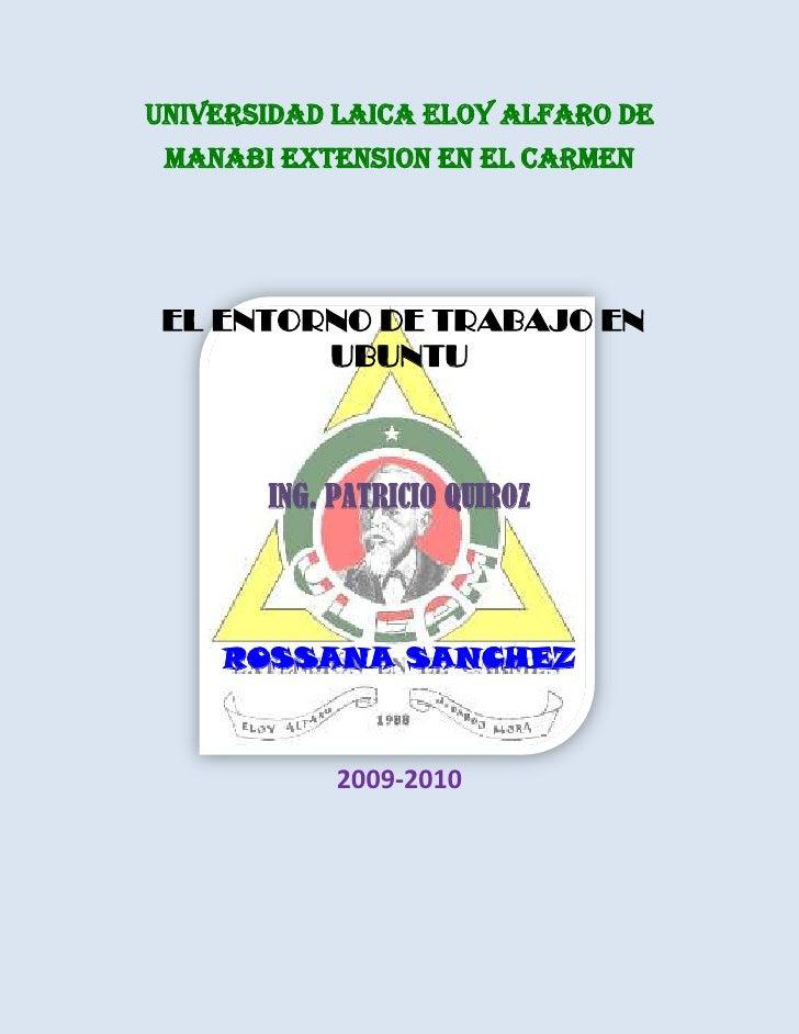 uNIVERSIDAD LAICA ELOY ALFARO DE  MANABI EXTENSION EN EL CARMEN      EL ENTORNO DE TRABAJO EN          UBUNTU           IN...
