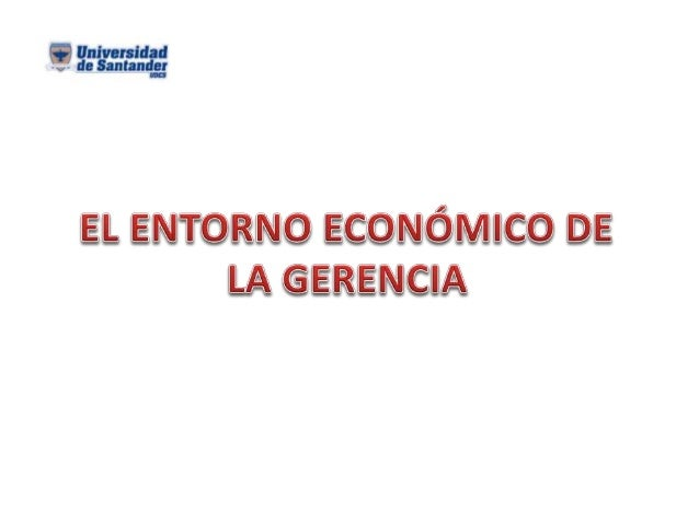 GERENCIA MICRO ENTORNO MACRO ENTORNO GERENCIA DE HOY GERENCIA DEL FUTURO FORTALEZAS DEBILIDADES AMENAZAS.OPORTUNIDADES