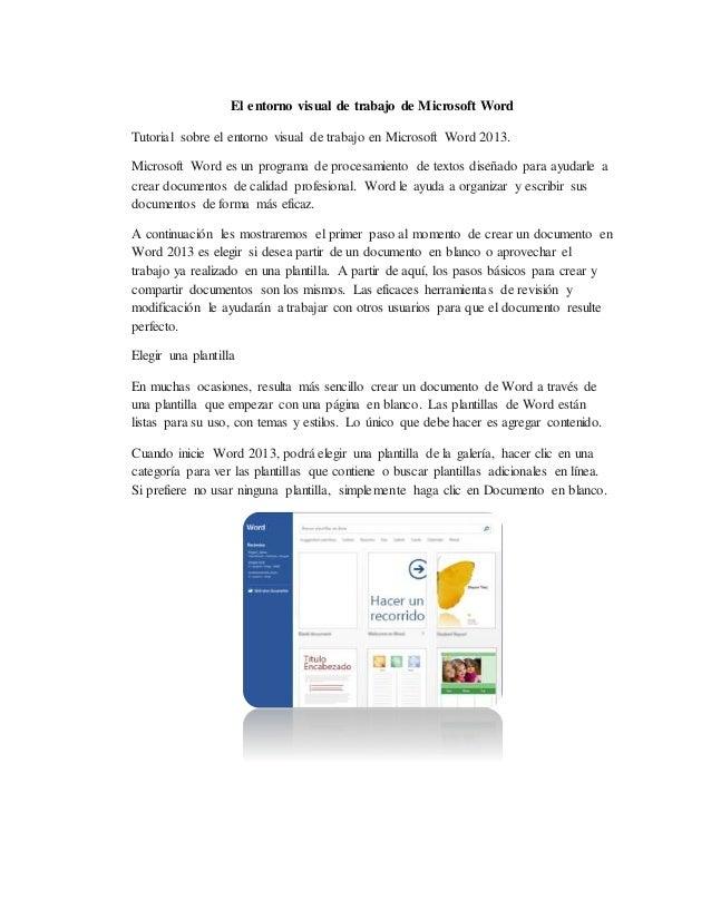 El entorno visual de trabajo de Microsoft Word Tutorial sobre el entorno visual de trabajo en Microsoft Word 2013. Microso...