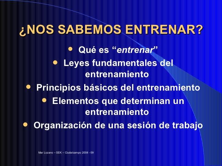 """¿NOS SABEMOS ENTRENAR? <ul><li>Qué es """" entrenar """" </li></ul><ul><li>Leyes fundamentales del entrenamiento </li></ul><ul><..."""