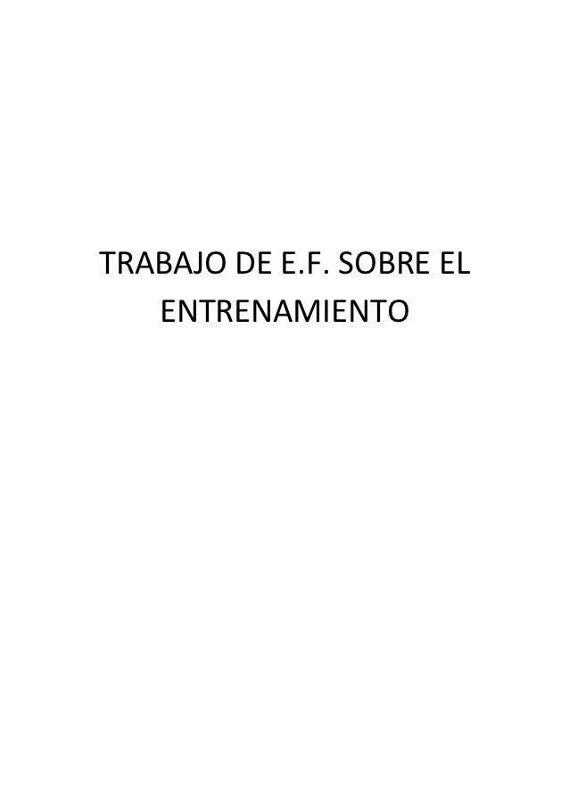 TRABAJO DE E.F. SOBRE EL   ENTRENAMIENTO