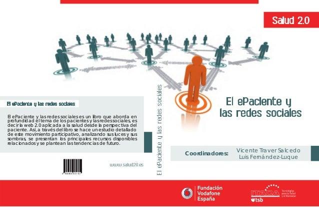 Salud 2.0 El ePaciente y las redes sociales Vicente Traver Salcedo Luis Fernández-Luque Coordinadores: ElePacienteylasrede...