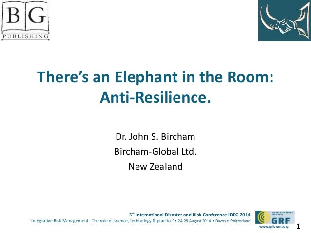 There's an Elephant in the Room:  5th International Disaster and Risk Conference IDRC 2014  'Integrative Risk Management -...