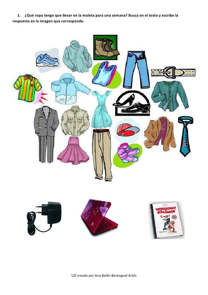 1. ¿Qué ropa tengo que llevar en la maleta para una semana? Busca en el texto y escribe larespuesta en la imagen que corre...