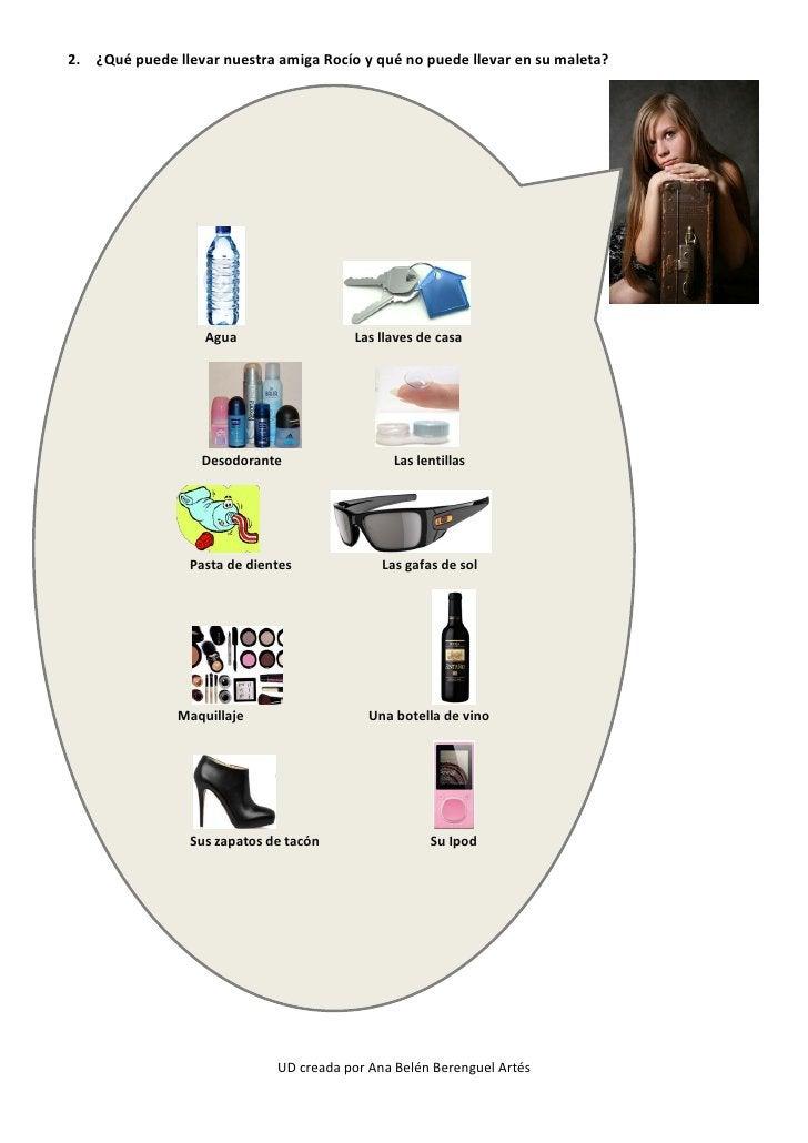 2. ¿Qué puede llevar nuestra amiga Rocío y qué no puede llevar en su maleta?                   Agua                  Las l...