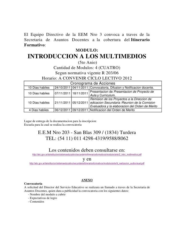 El Equipo Directivo de la EEM Nro 3 convoca a traves de laSecretaria de Asuntos Docentes a la cobertura del ItinerarioForm...