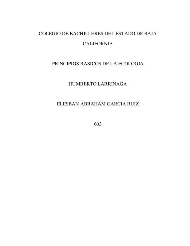 COLEGIO DE BACHILLERES DEL ESTADO DE BAJA               CALIFORNIA    PRINCIPIOS BASICOS DE LA ECOLOGIA          HUMBERTO ...