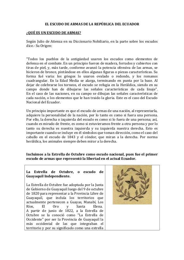 EL ESCUDO DE ARMAS DE LA REPÚBLICA DEL ECUADOR ¿QUÉ ES UN ESCUDO DE ARMAS? Según Julio de Atienza en su Diccionario Nobili...