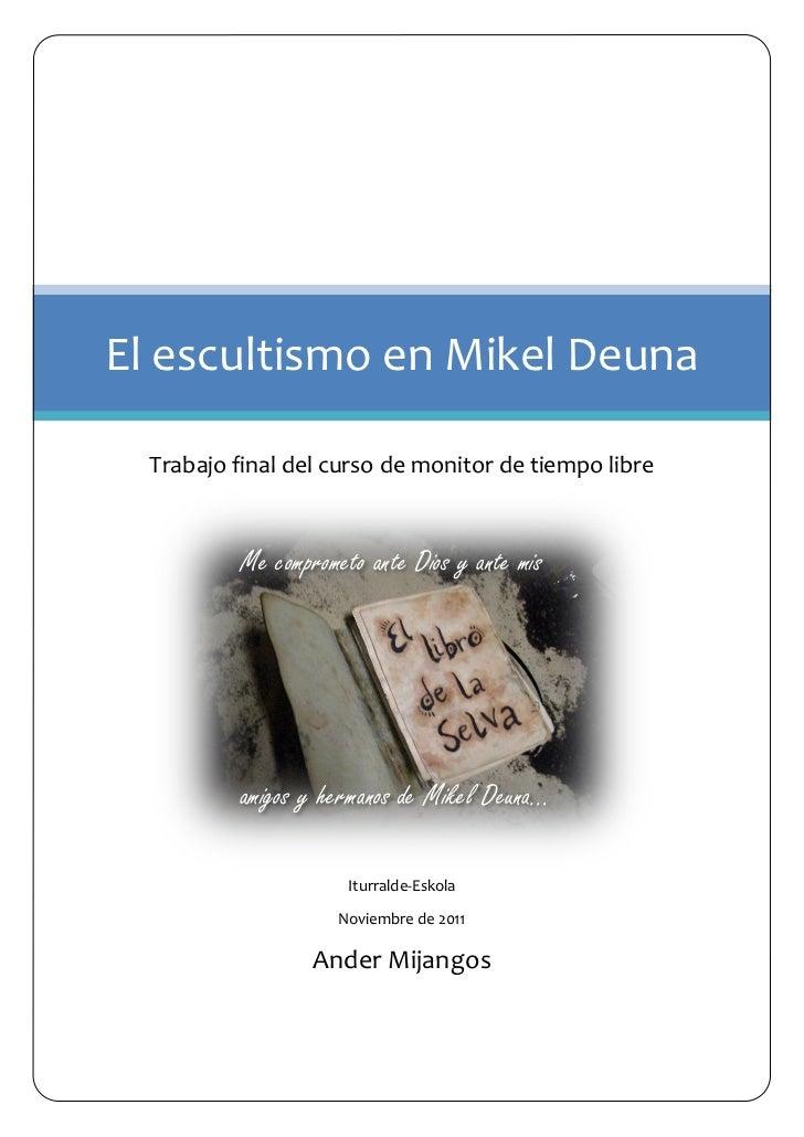 El escultismo en Mikel Deuna  Trabajo final del curso de monitor de tiempo libre           Me comprometo ante Dios y ante ...