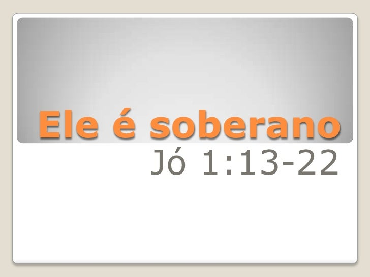 Ele é soberano<br />Jó 1:13-22<br />