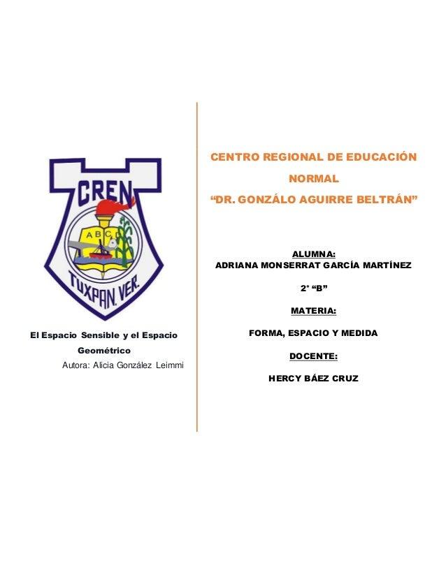 """El Espacio Sensible y el Espacio Geométrico Autora: Alicia González Leimmi CENTRO REGIONAL DE EDUCACIÓN NORMAL """"DR. GONZÁL..."""