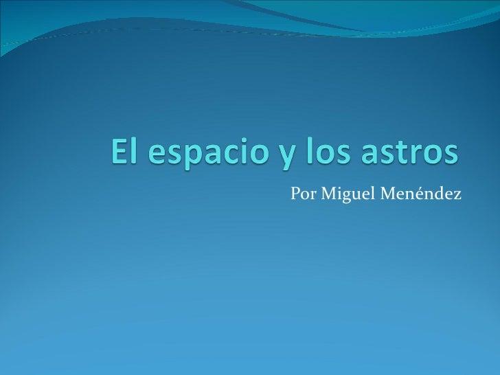 Por Miguel Menéndez