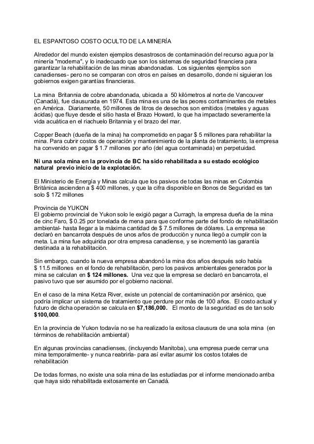 EL ESPANTOSO COSTO OCULTO DE LA MINERÍAAlrededor del mundo existen ejemplos desastrosos de contaminación del recurso agua ...