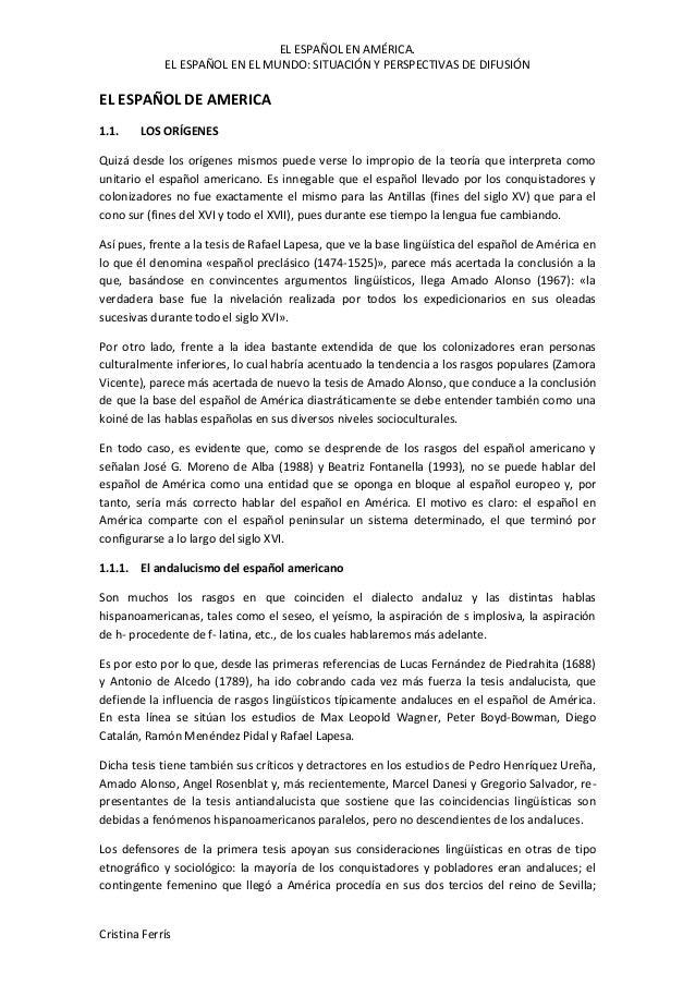 EL ESPAÑOL EN AMÉRICA.  EL ESPAÑOL EN EL MUNDO: SITUACIÓN Y PERSPECTIVAS DE DIFUSIÓN  EL ESPAÑOL DE AMERICA  1.1. LOS ORÍG...