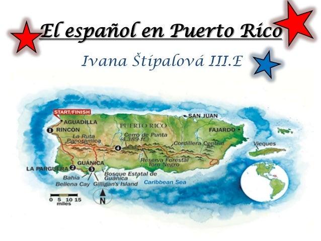 El español en Puerto Rico Ivana Štípalová III.E