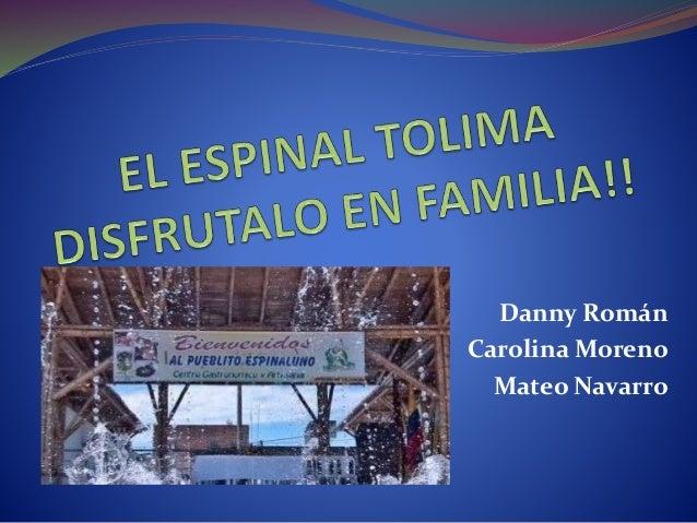 Danny Román Carolina Moreno Mateo Navarro